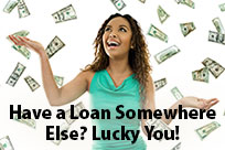 Already Have a Loan Somewhere Else? Lucky You!